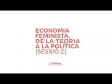Economia feminista, de la teoria a la política. Sessió 2