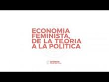 Economia feminista, de la teoria a la política. Sessió 1