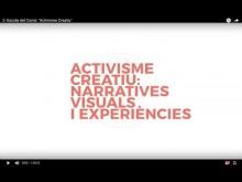 Activisme creatiu: narratives visuals i experiències